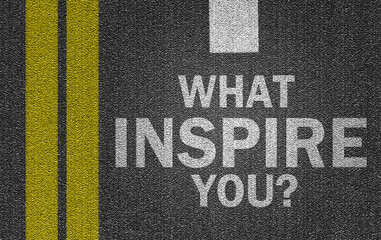 what inspire you