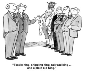 """Textile king, shipping king... and a plain old king."""