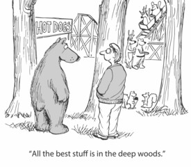 """""""All the best stuff is in the deep woods."""""""