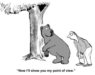 """""""Now I'll show you my point of view."""""""