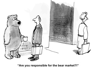 """Are you responsible for the bear market?"""