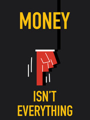 Word MONEY IS NOT EVERYTHING