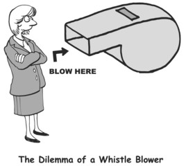 The Dilemma of a Whistle Blower