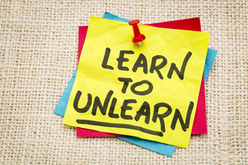 learn to unlearn advice