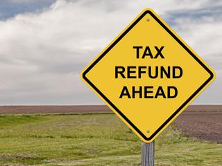 Caution - Tax Refund Ahead
