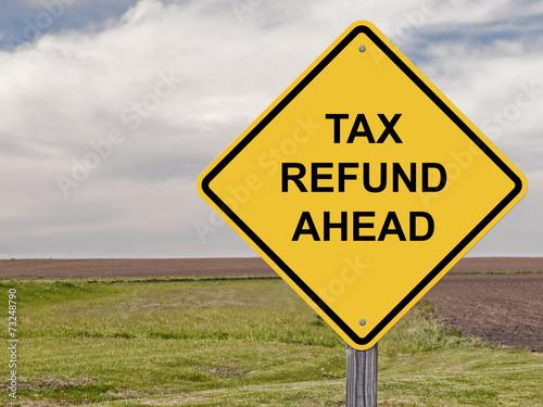 Caution - Tax Refund Ahead - 73248790