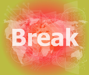 The word break on digital screen, business concept