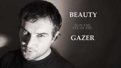 Beauty is in the eye of the gazer.