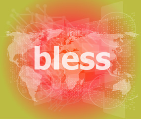 bless text on digital touch screen - business concept