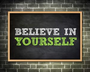 BELIEVE IN YOURSELF - blackboard concept