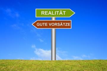 Schild Wegweiser: Realität / Gute Vorsätze