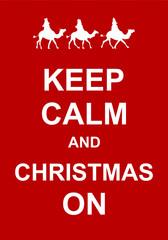 Keep Calm and Christmas On