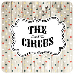 The circus abstract poster template. Vector