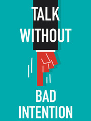 Word TALK WITHOUT BAD INTENTION