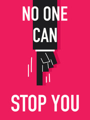 Word NO ONE CAN STOP YOU