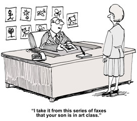 """""""I take it... series of faxes that your son is in art class."""""""