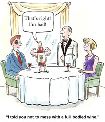 """'...I'm bad': """"I told you not to mess with a full bodies wine."""""""