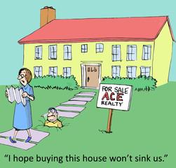 """I hope buying this house won't sink us."""
