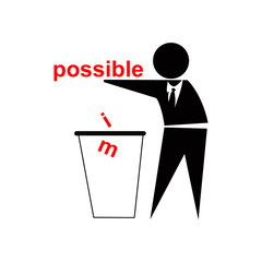 Throwing away im from possible, business success concept