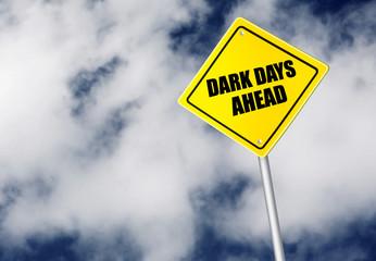 Dark days ahead sign