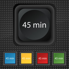 forty-five minutes sign icon. Set of colored buttons. Vector