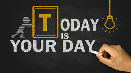 today is your day concept on blackboard