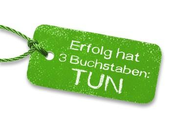Erfolg = 3 Buchstaben - TUN - Label