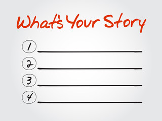 Blank What's Your Story list, vector concept background