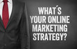 What´s your online Marketing strategy