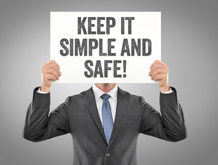 Keep it simple and safe!