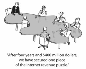"""... we have secured one piece of the internet revenue puzzle."""