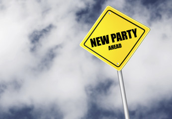 New party ahead sign