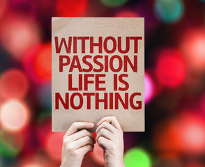 Without Passion Life is Nothing written on colorful background