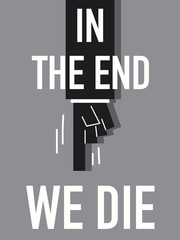 Word IN THE END WE DIE