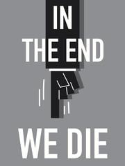 Word IN THE END WE DIE