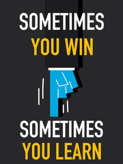 Word SOMETIMES YOU WIN SOMETIMES YOU LEARN