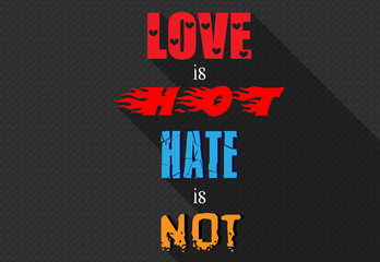 Love is hot hate is not