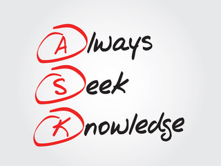 Hand writing Always Seek Knowledge (ASK), vector concept