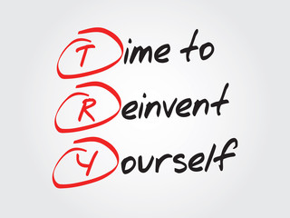 Hand writing Time to Reinvent Yourself (TRY), vector concept