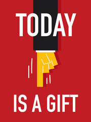 Word TODAY IS A GIFT