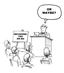 Decision: Yes or No -- 'Or maybe?'