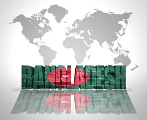Word Bangladesh on a world map background
