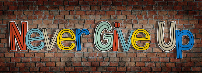 Never Give Up Brick wall Single Word Text Background Concept