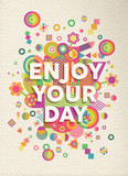 Enjoy your day quote poster design - 74138173