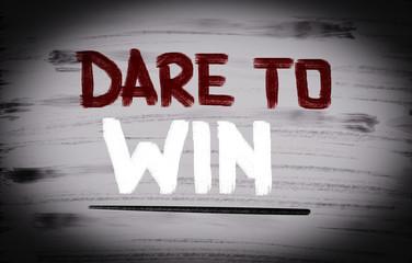 Dare To Win Concept