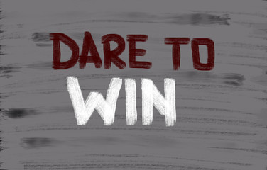 Dare To Win Concept