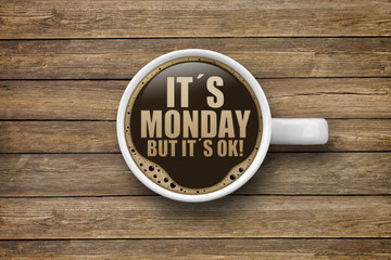 It´s Monday But it´s ok!