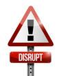 disrupt warning sign illustration design