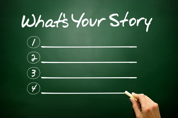 What's Your Story blank list, business concept on blackboard