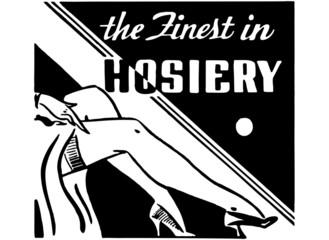 The Finest In Hosiery